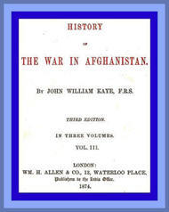 History of the War in Afghanistan, Vol. III (of 3) Third Edition