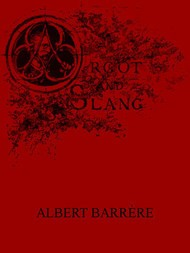 Argot and Slang A New French and English Dictionary of the Cant Words, Quaint Expressions, Slang Terms and Flash Phrases Used in the High and Low Life of Old and New Paris