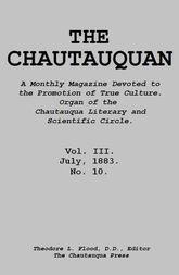 The Chautauquan, Vol. III, July 1883