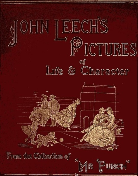 John Leech's Pictures of Life and Character, Volume 2 (of 3) From the Collection of Mr. Punch