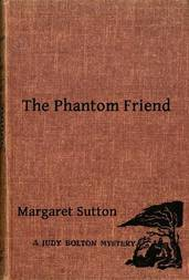The Phantom Friend A Judy Bolton Mystery