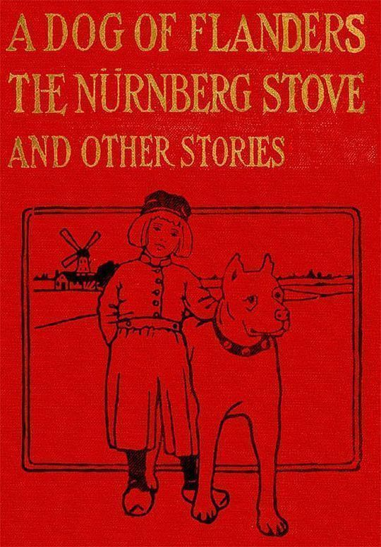 A Dog of Flanders, The Nürnberg Stove and Other Stories