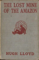 The Lost Mine of the Amazon A Hal Keen Mystery Story