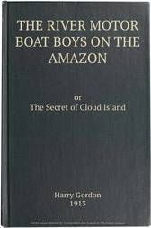 The River Motor Boat Boys on the Amazon The Secret of Cloud Island