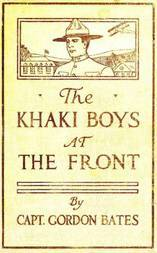 The Khaki Boys at the Front; or, Shoulder to Shoulder in the Trenches