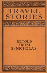 Travel Stories Retold from St. Nicholas