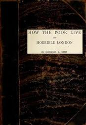 How The Poor Live, and Horrible London 1889