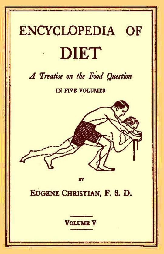 Encyclopedia of Diet, Vol. 5 (of 5)
