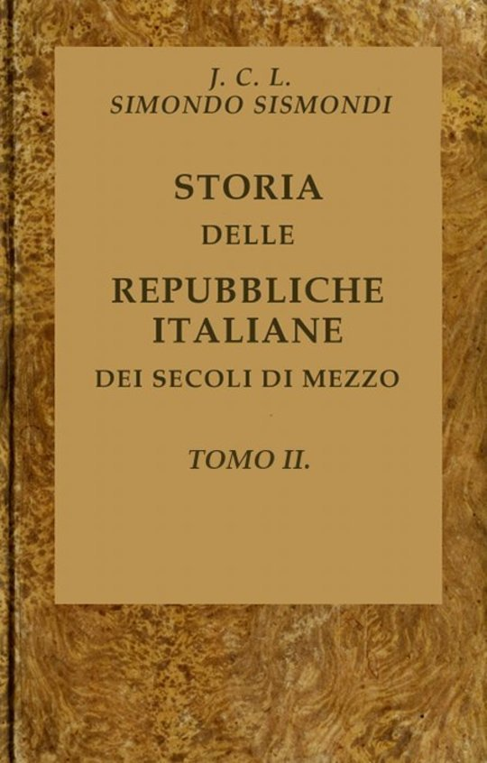 Storia delle repubbliche italiane dei secoli di mezzo, Tomo II