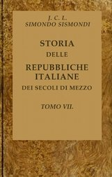 Storia delle repubbliche italiane dei secoli di mezzo, v. 7
