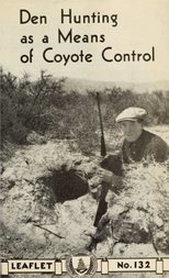 Den Hunting as a Means of Coyote Control USDA Leaflet No. 132