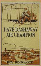 Dave Dashaway, Air Champion Or Wizard Work in the Clouds