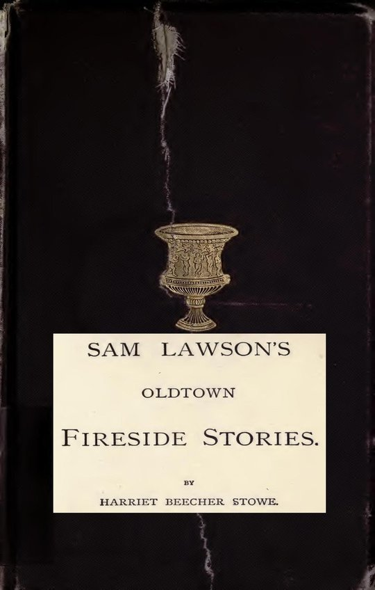 Sam Lawson's Oldtown Fireside Stories With Illustrations