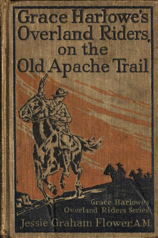 Grace Harlowe's Overland Riders on the Old Apache Trail