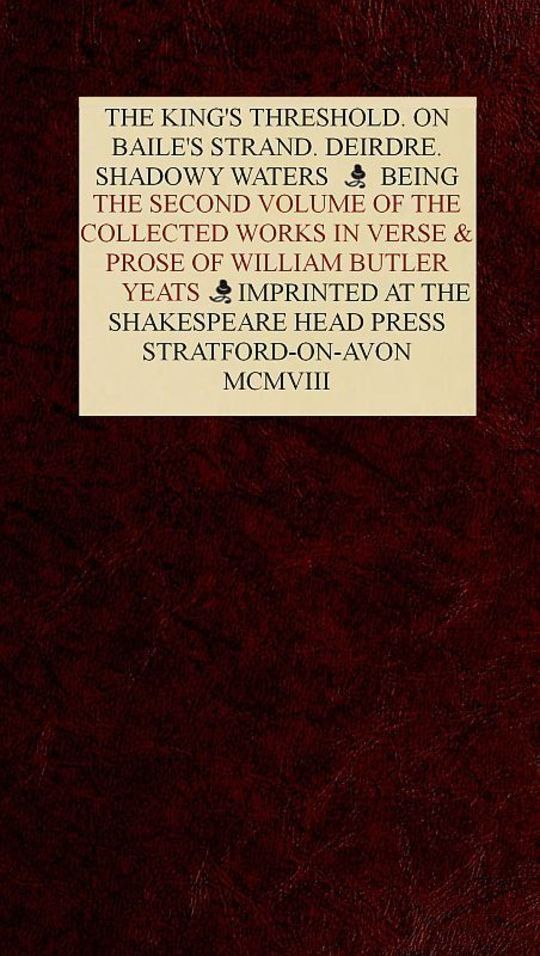 The Collected Works in Verse and Prose of William Butler Yeats, Vol. 2