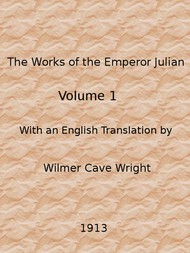 The Works of the Emperor Julian, Vol. 1