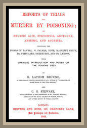 Reports of Trials for Murder by Poisoning; by Prussic Acid, Strychnia, Antimony, Arsenic, and Aconita.
