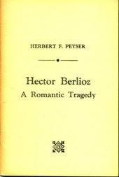 Hector Berlioz A Romantic Tragedy
