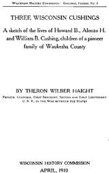 Three Wisconsin Cushings A sketch of the lives of Howard B., Alonzo H. and William B. Cushing, children of a pioneer family of Waukesha County