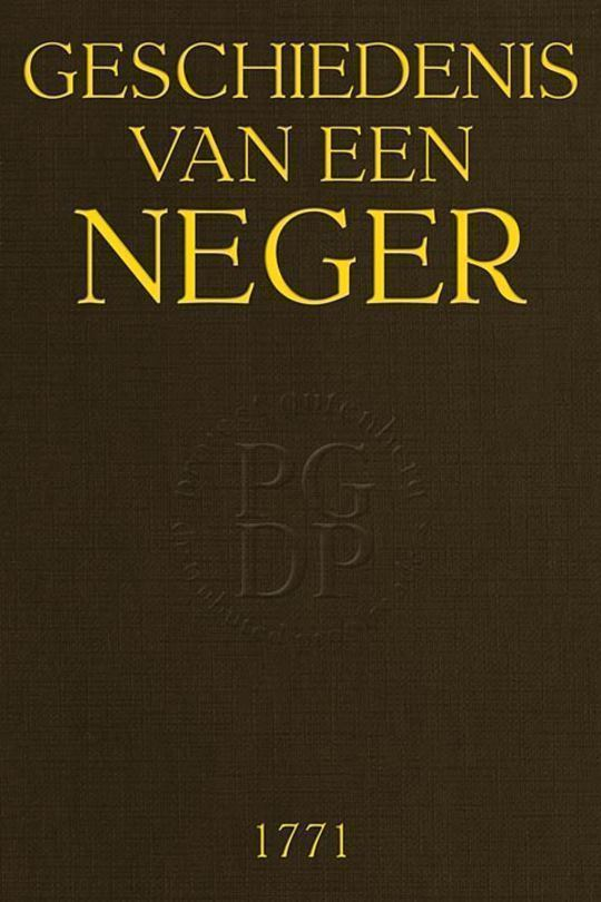 Geschiedenis van een Neger Zyn Reize met de Heer N.... van Surinamen naar Holland.... enz.