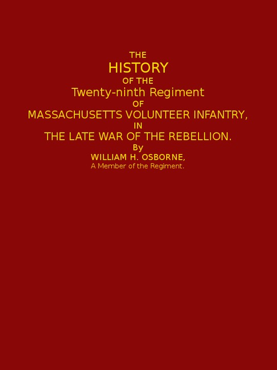 The History of the Twenty-ninth Regiment of Massachusetts Volunteer Infantry in the Late War of the Rebellion