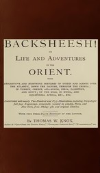 "The Story Teller of the Desert—""Backsheesh!"" or, Life and Adventures in the Orient"