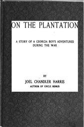 On the Plantation A Story of a Georgia Boy's Adventures during the War