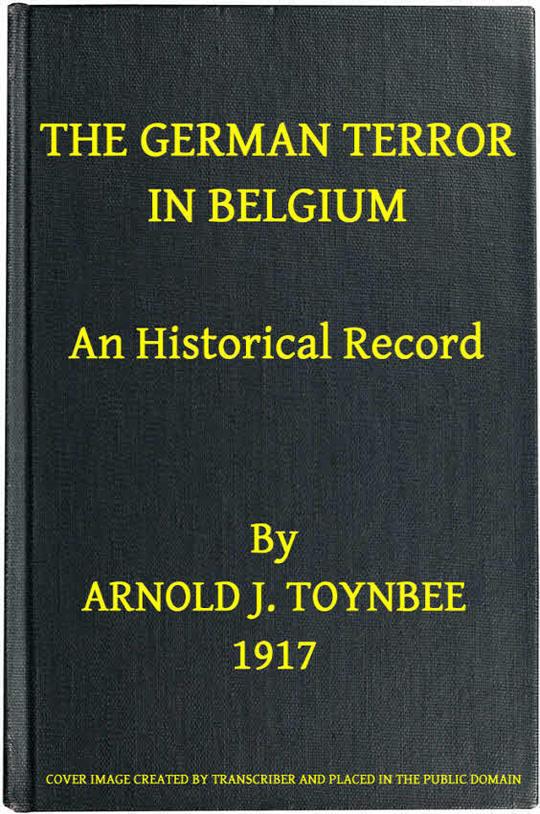 The German Terror in Belgium An Historical Record