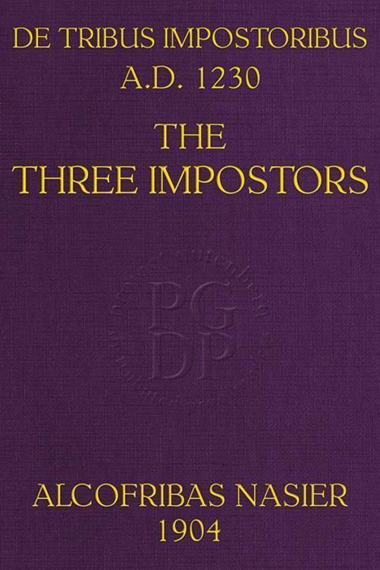 De Tribus Impostoribus, A. D. 1230 The Three Impostors