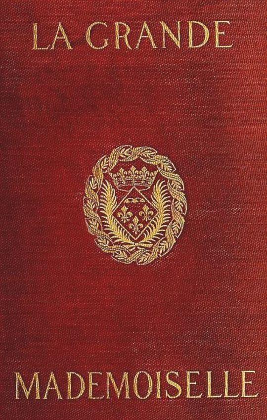 La Grande Mademoiselle 1627 - 1652