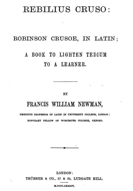 Rebilius Cruso Robinson Crusoe, in Latin; a book to lighten tedium to a learner