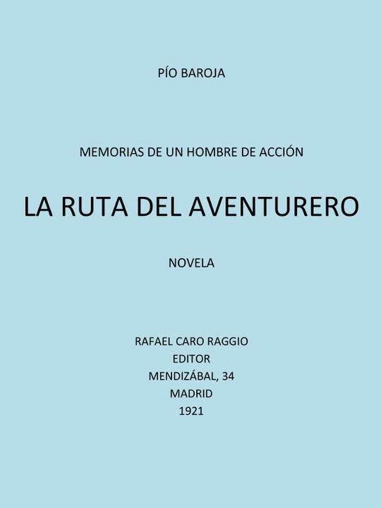 Memorias de un Hombre de Acción: #6 La Ruta del Aventurero