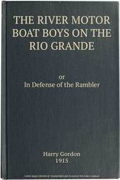 The River Motor Boat Boys on the Rio Grande In Defense of the Rambler