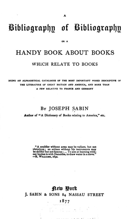 A Bibliography of Bibliography Or a Handy Book About Books Which Relate to Books