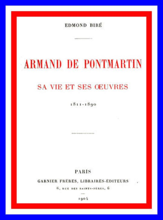 Armand de Pontmartin, sa vie et ses oeuvres 1811-1890