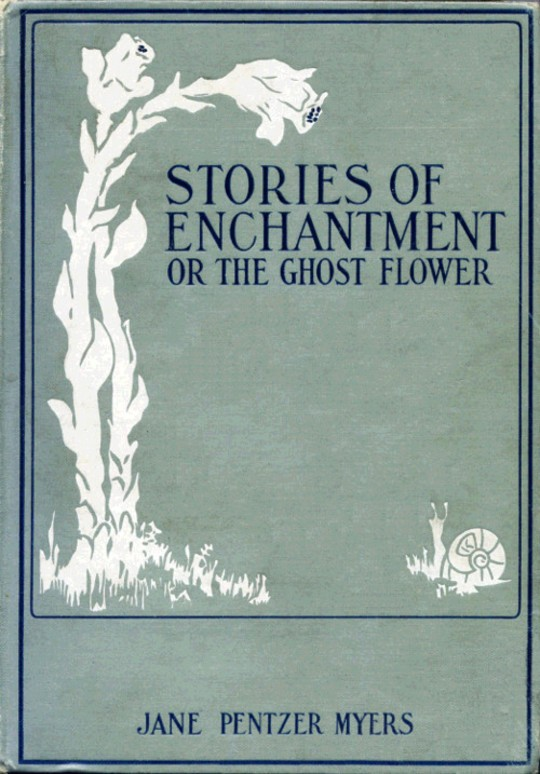 Stories of Enchantment or, The Ghost Flower