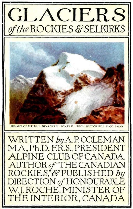 Glaciers of the Rockies and Selkirks, 2nd. ed. With Notes on Five Great Glaciers of the Canadian National Parks