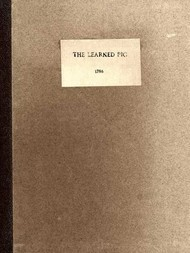 Anecdotes of the Learned Pig With Notes, Critical and Explanatory, and Illustrations from Bozzy, Piozzi &c. &c.