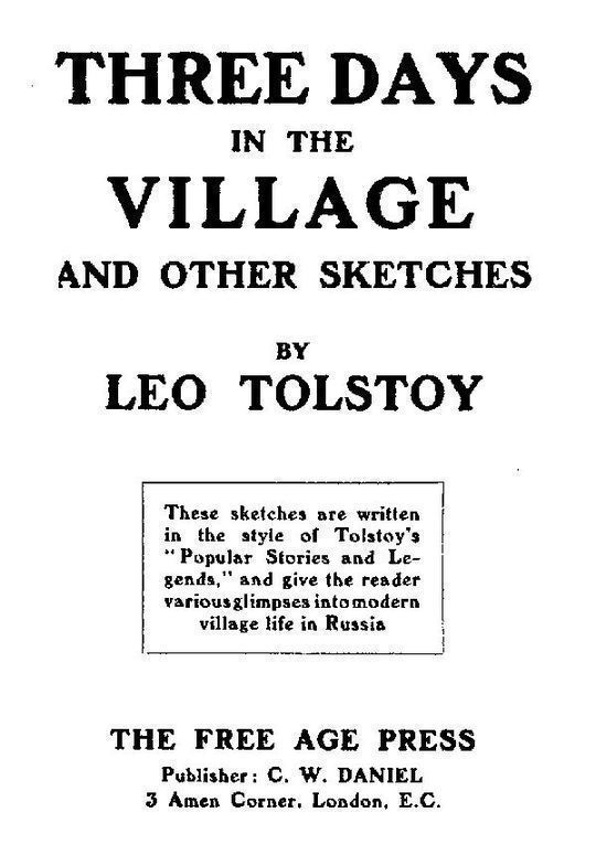 Three Days in the Village And Other Sketches. Written from 1909 to July 1910.