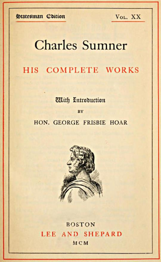 Charles Sumner; his complete works, volume 20 (of 20)