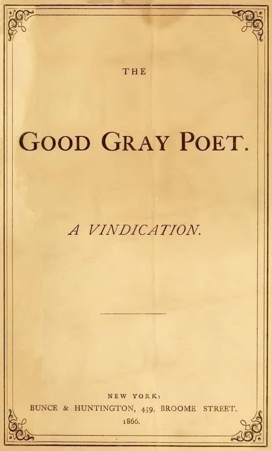 The Good Gray Poet, A Vindication