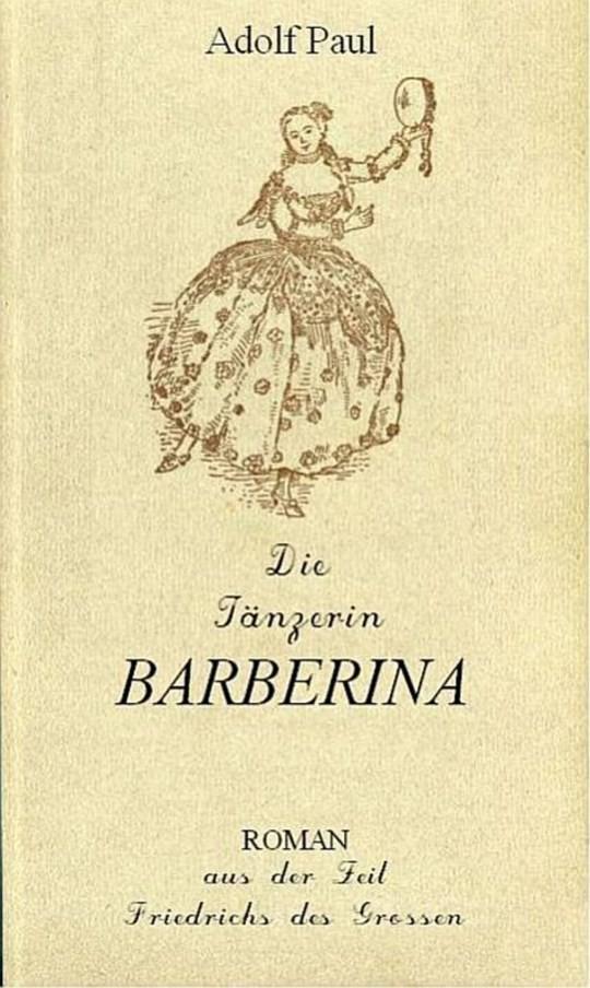 Die Tänzerin Barberina Roman aus der Zeit Friedrich des Grossen