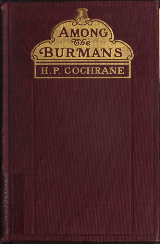 Among the Burmans A Record of Fifteen Years of Work and its Fruitage