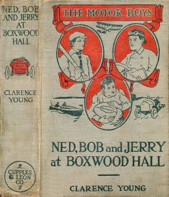 Ned, Bob and Jerry at Boxwood Hall Or The Motor Boys as Freshmen