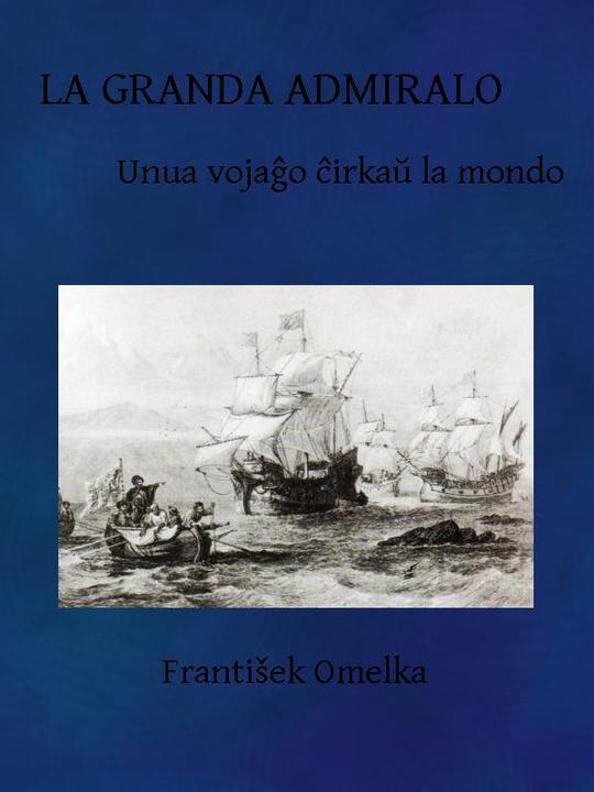 La Granda Admiralo: Unua vojaĝo ĉirkaŭ la mondo