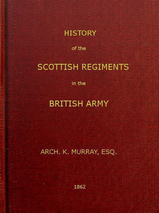 History of the Scottish Regiments in the British Army