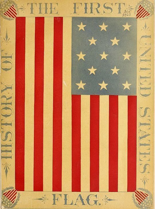 The History of the First United States Flag and the Patriotism of Betsy Ross the Immortal Heroine That Originated the First Flag of the Union