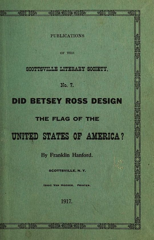 Did Betsy Ross Design the Flag of the United States of America? Publication of the Scottsville Literary Society