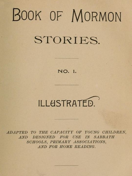 Book of Mormon Stories Adapted to the Capacity of Young Children