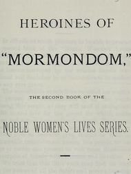 Heroines of Mormondom The Second Book of the Noble Women's Lives Series
